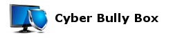 Cyber Bully Box